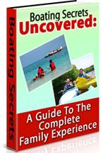 Thumbnail Boating Secrets Uncovered  A Guide To The Complete Family Experience - *w/Resell Rights*