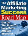 Thumbnail The Affiliate Marketing Success Road Map  Get On The Road To Long Term Affiliate Success! - *w/Resell Rights*