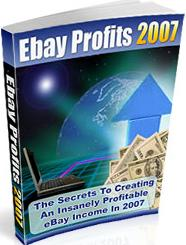 Thumbnail Ebay Profits 2007  The Secrets To Creating An Insanely Profitable Ebay Income In 2007 - *w/Resell Rights*