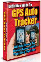 Thumbnail Definitive Guide To GPS Auto Tracker  All You Need To Know About GPS Tracking System - *w/Resell Rights*