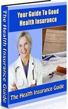 Thumbnail Your Guide To Good Health Insurance  The Health Insurance Guide - *w/Resell Rights*