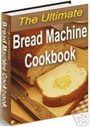 Thumbnail The Ultimate Bread Machine Cookbook - *w/Resell Rights*