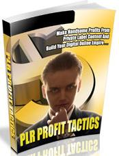 Thumbnail PLR Profit Tactics  Make Handsome Profits From Private Label Content And Build Your Online Empire - *w/Resell Rights*