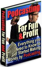 Thumbnail Podcasting For Fun & Profit  Everything You Need To Know To Get Started Making Money Podcasting - *w/Resell Rights*