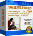Thumbnail Powerful Profits In 2006  Learn The Key To Increasing Your Sales Through A Simple Change In Minutes - *w/Resell Rights*