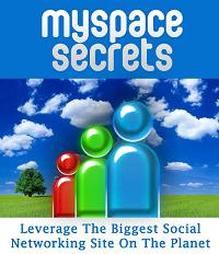 Thumbnail Myspace Secrets  Leverage The Biggest Social Networking Site On The Planet - *w/Resell Rights*