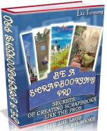 Thumbnail Be A Scrapbooking Pro  Secrets Of Creating Scrapbooks Like The Pros