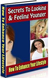 Thumbnail Secrets To Looking & Feeling Younger  How To Enhance Your Lifestyle - *w/Resell Rights*