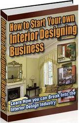 Thumbnail How To Start Your Own Interior Designing Business  Break Into The Interior Design Industry - *w/Resell Rights*