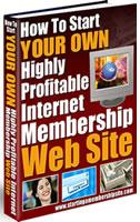 Thumbnail How To Start Your Own Highly Profitable Internet Membership Website