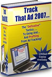 Thumbnail Track That Ad 2007  The Definitive Tactics To Using And Profiting From Ad Tracking - *w/Resell Rights*