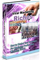 Thumbnail Viral Marketing Riches  How To Market Your Business For Maximum Profits With Minimum Effort - *w/Resell Rights*