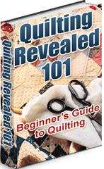 Pay for Quilting Revealed 101  Beginners Guide To Quilting - *w/Resell Rights*