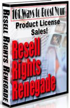 Pay for Resell Rights Renegade  101 Ways To Boost Your Product License Sales - *w/Resell Rights*