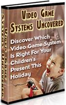 Pay for Video Game Systems Uncovered  Discover Which Video Game System Is Right For Your Children - *w/Resell Rights*