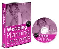 Pay for Wedding Planning Uncovered  Learn How To Plan A Wedding Easily - *w/Resell Rights*