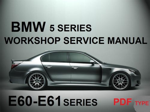 bmw e60 e61 5 series workshop manual 2004 2010 download. Black Bedroom Furniture Sets. Home Design Ideas