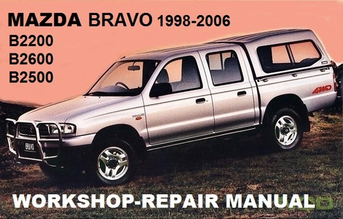 mazda bravo b2200 b2600 b2500 1998 2006 workshop manual download rh tradebit com mazda b2600 manual transmission mazda b2600 manual download