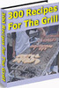 Thumbnail 300 Grill Recipes PLR E-book + Website + Bonus Software