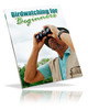 Thumbnail Bird Watching Beginners MRR E-Book + Website + Bonus