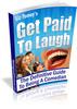 Thumbnail Get Paid To Laugh MRR E-Book + Website + Bonus