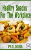 Thumbnail Healthy Snacks For The Workplace