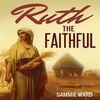 Thumbnail Ruth The Faithful by Sammie Ward