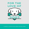 Thumbnail For The Love of Dogs