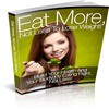 Thumbnail Eating More, Not Less To Lose Weight