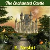 Thumbnail The Enchanted Castle by E. Nesbit