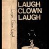 Thumbnail Laugh Clown Laugh: Demo Tape