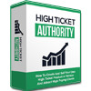Thumbnail High Ticket Authority - How To Create, Package And Sell Your