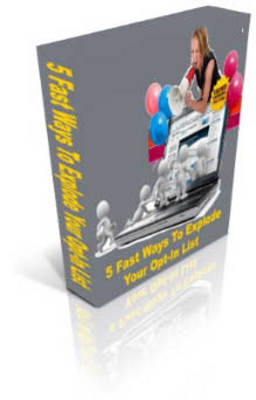 Pay for 5 Fast Ways To EXPLODE Your Opt-In List