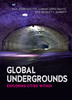 Thumbnail Global Underground - Exploring Cities Within