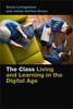 Thumbnail The Class - Living and Learning in the Digital Age