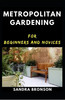 Thumbnail Metropolitan Gardening for Beginners and Novices