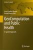 Thumbnail GeoComputation and Public Health - A Spatial Approach