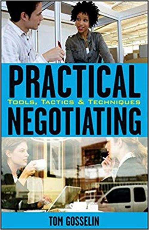 Pay for Practical Negotiating - Tools, Tactics & Techniques