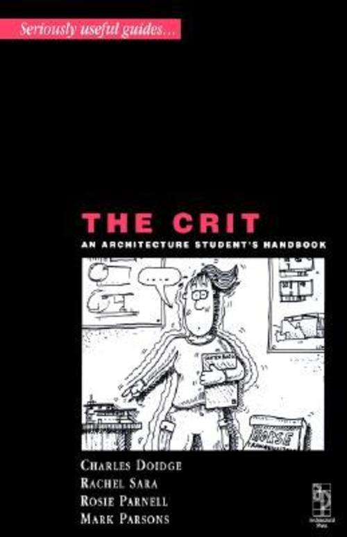 Pay for The Crit - An Architecture Students Handbook