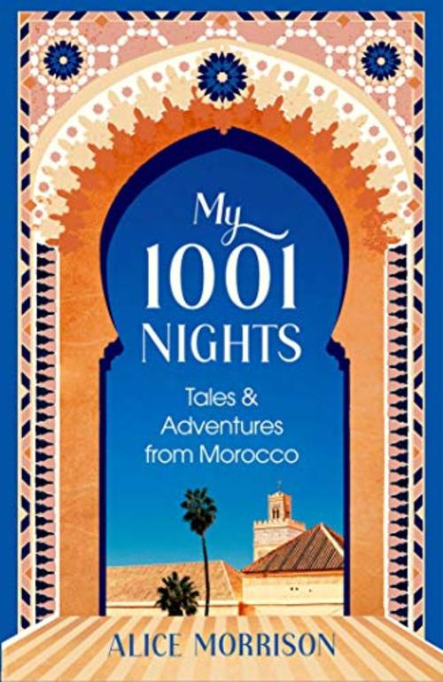 Pay for My 1001 Nights - Tales and Adventures from Morocco