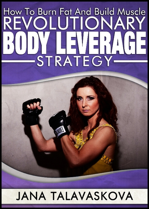 Pay for How To Burn Fat And Build Muscle: Revolutionary BODY LEVERAG