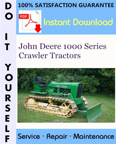 Thumbnail John Deere 1000 Series Crawler Tractors Service Repair Workshop Manual (SM2034) ☆