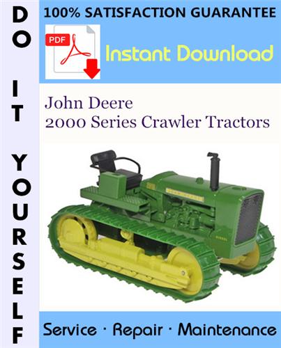 Thumbnail John Deere 2000 Series Crawler Tractors Service Repair Workshop Manual (SM2037) ☆