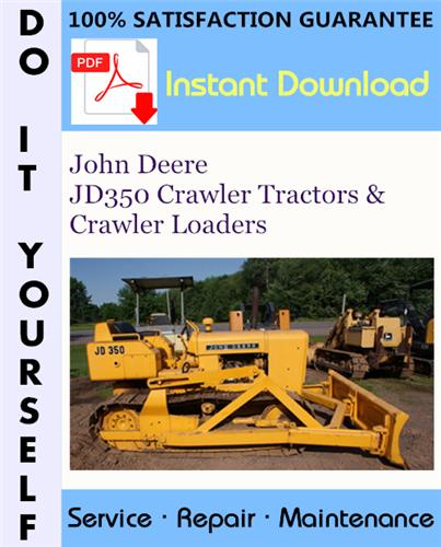 Thumbnail John Deere JD350 Crawler Tractors & Crawler Loaders Service Repair Workshop Manual ☆
