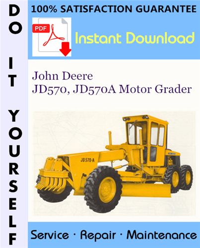 Thumbnail John Deere JD570, JD570A Motor Grader Technical Manual ☆