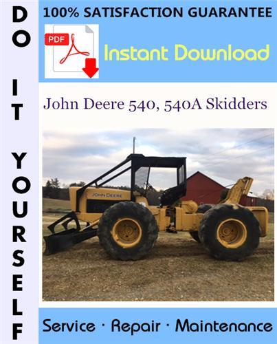 Thumbnail John Deere 540, 540A Skidders Technical Manual ☆