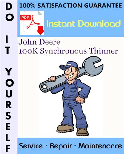 Thumbnail John Deere 100K Synchronous Thinner Technical Manual ☆
