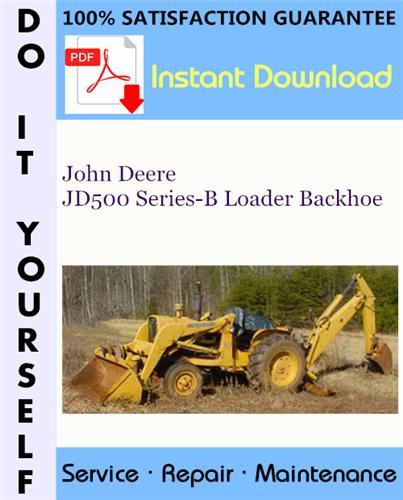 Thumbnail John Deere JD500 Series-B Loader Backhoe Technical Manual ☆