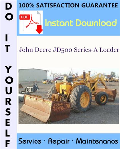 Thumbnail John Deere JD500 Series-A Loader Technical Manual ☆