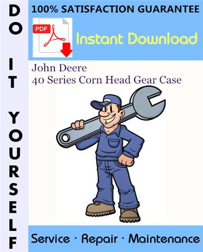 Thumbnail John Deere 40 Series Corn Head Gear Case Technical Manual ☆
